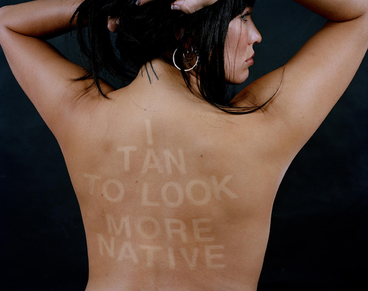 Erica Lord: I Tan to Look More Native, Giclée print, 2006